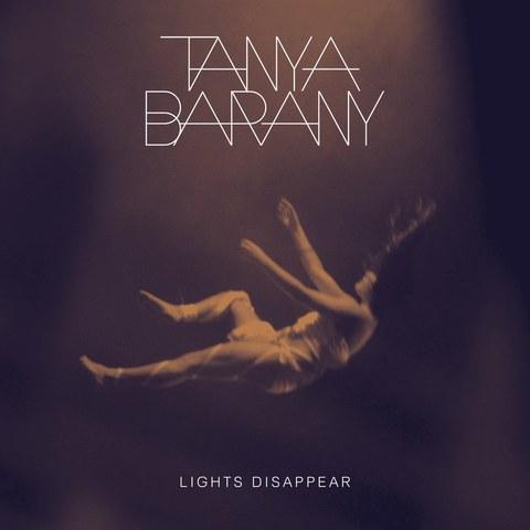 Tanya Barany: Lights Disappear