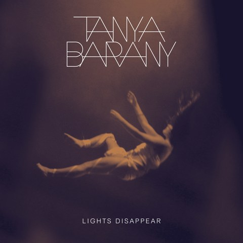 Tanya Barany: Lights Disappear